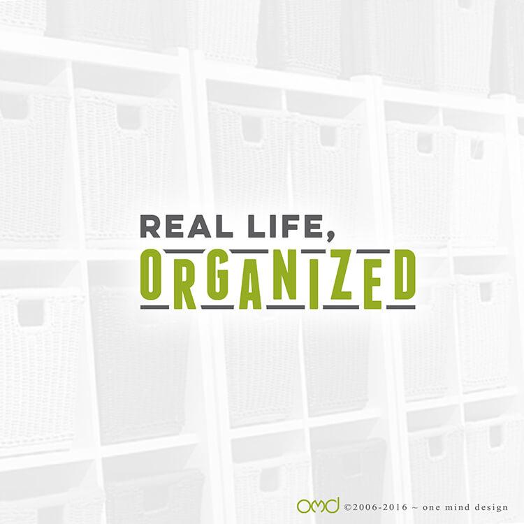 real life organized